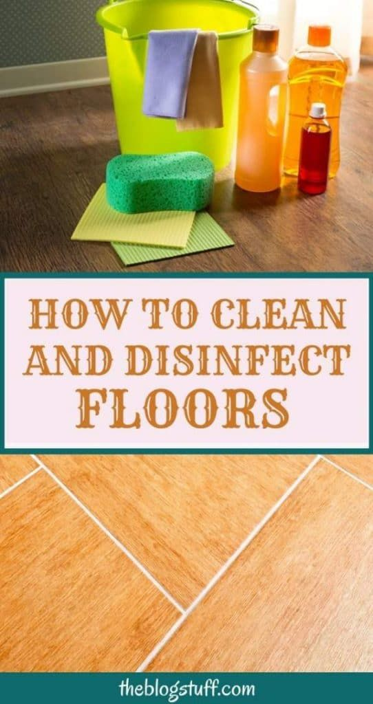 How To Clean And Disinfect Floors Including Wood And Tile Floors In 2020 Cleaning Hacks Floor Cleaning Solution Cleaning