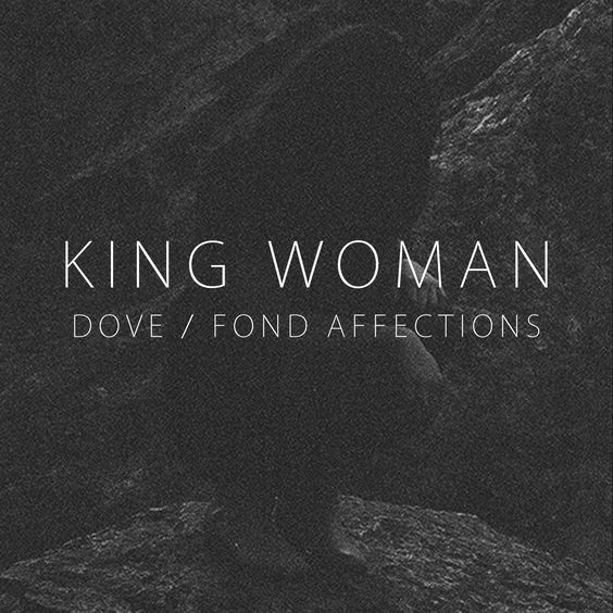 King Woman ‎- Dove / Fond Affections