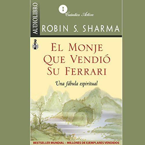 El Monje Que Vendia Su Ferrari Una Fa Bula Espiritual The Monk