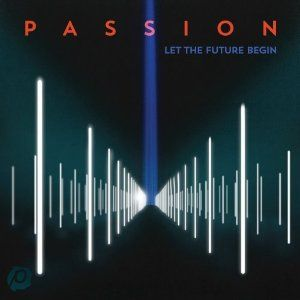 GREAT WORSHIP ALBUM - passion 2013 LET THE FUTURE BEGIN