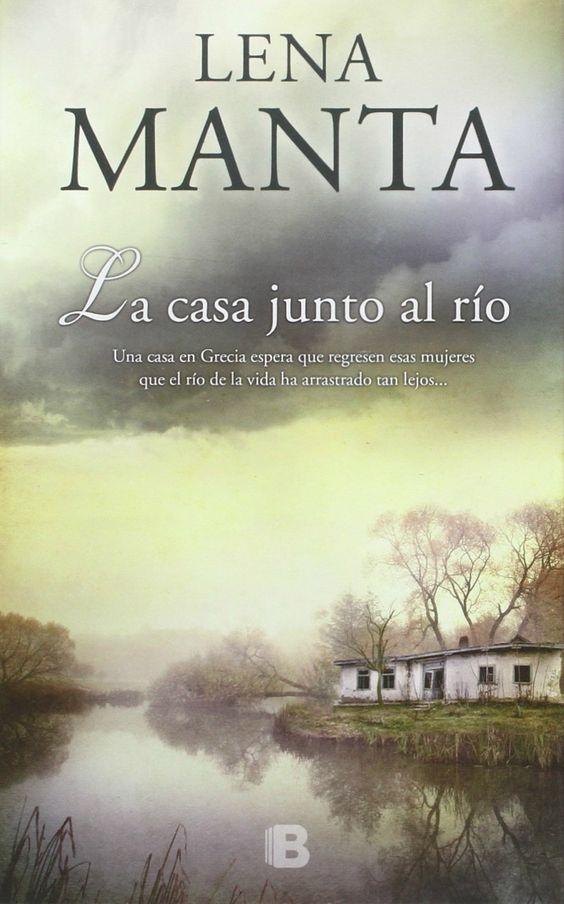 LA CASA JUNTO AL RÍO de Lena Manta. Exótica saga familiar, ambientada en el país heleno. http://goo.gl/FUqAwf