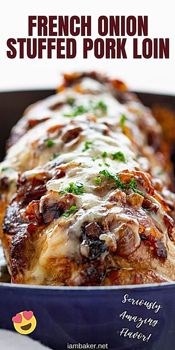 Seriously Amazing Stuffed Pork Loin With French Onion French Onion Stuffed Pork Loin Melted Cheese And Perfectly Pork Loin Recipes Pork Dinner Pork Recipes