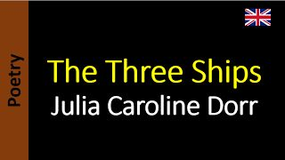 The Three Ships - Julia Caroline Dorr