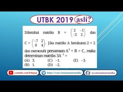Soal Asli Utbk 2019 Matematika Saintek Determinan Matriks Youtube Matematika Pengetahuan Asli