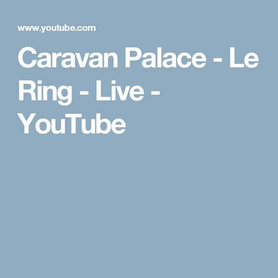 Caravan Palace - Le Ring - Live - YouTube