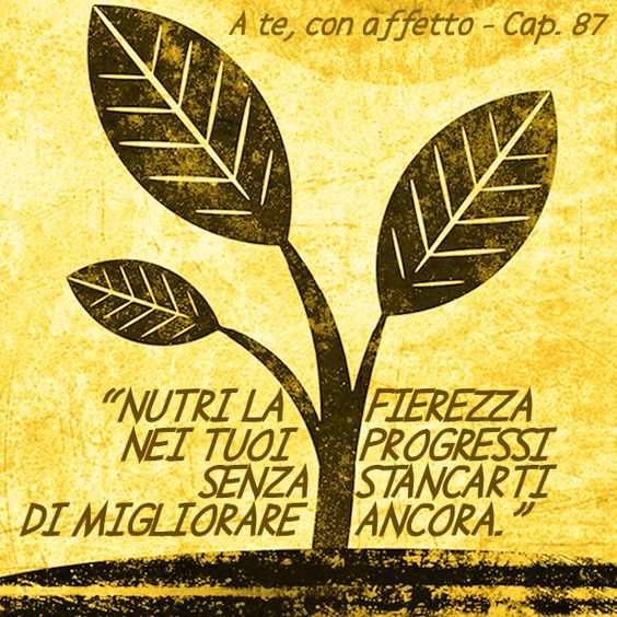 """Nutri la fierezza nei tuoi progressi senza stancarti di migliorare ancora."" - Da ""A te, con affetto"" - cap. 87 - Testo di Paola Fantini Storie di coaching - Illustrazione di Paolo Pochettino Illustrations - Compra qui: http://storiedicoaching.com/ebook/ -  #libro #ebook #game #emozioni #illustrazione #coaching #fierezza #progressi #migliorare"