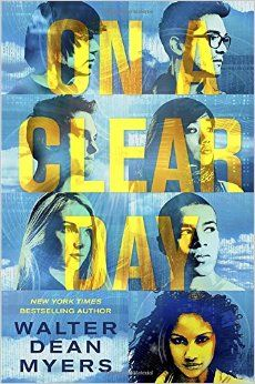 On a Clear Day by Walter Dean Myers -  In 2035, Dahlia Grillo, a sixteen-year-old math whiz, joins with six other American teens traveling to England to meet with groups from around the world in hopes of stopping C8, the companies that control nearly everything for their own benefit.