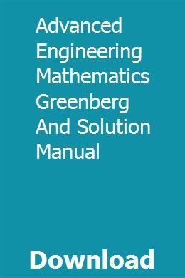 Advanced Engineering Mathematics Greenberg And Solution Manual Mathematics Solutions Engineering
