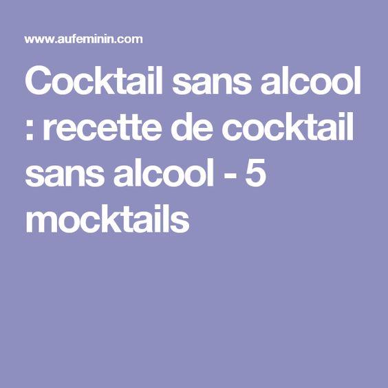 Cocktail sans alcool : recette de cocktail sans alcool - 5 mocktails