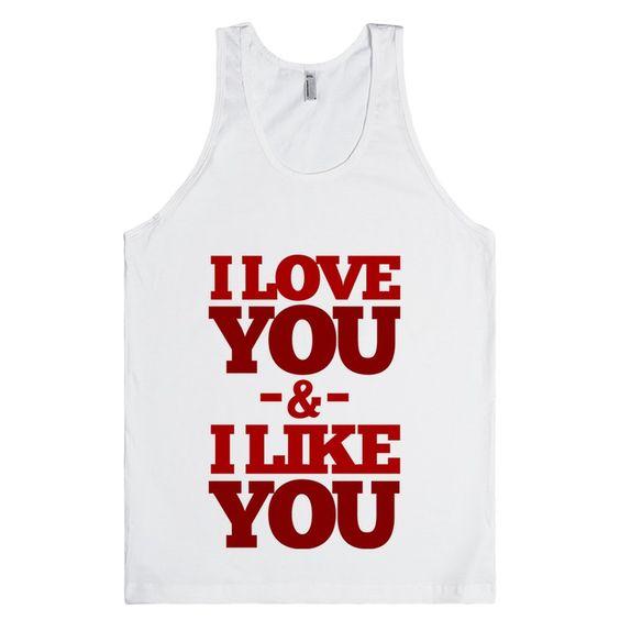 I Love You & I Like You (tank)