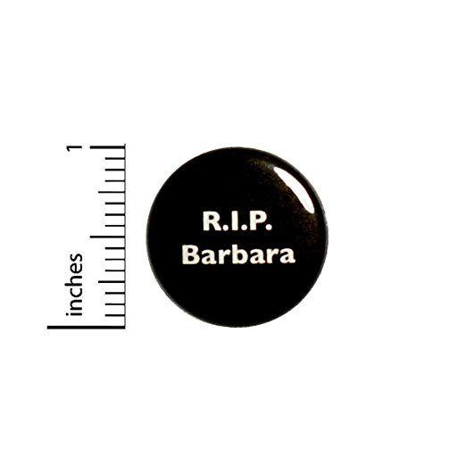 Amazon Com Pin 1 Button R I P Barbara Button Geekery Funny