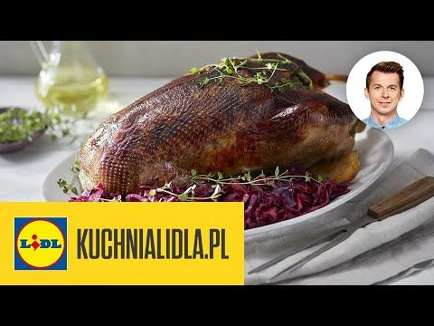 Najlepszy Przepis Na Pieczona Ges Karol Okrasa Kuchnia Lidla Youtube Food Culinary Meat