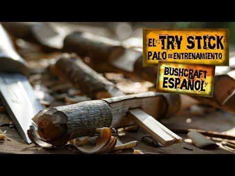 El Try Stick O Palo De Entrenamiento Con Cuchillo Bushcraft En Espanol Youtube Cuchillos Bushcraft Bushcraft Pales