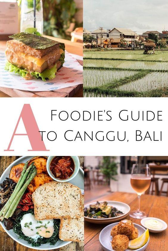 A Foodie S Guide To Canggu Foodies Guide Foodie Travel Foodie