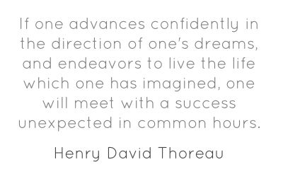 If one advances confidently in the direction of one's dreams,...