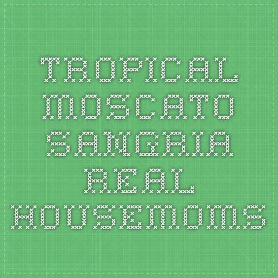 Tropical Moscato Sangria - Real Housemoms