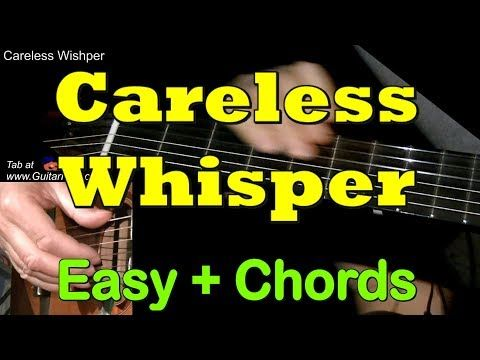 Learn How To Play On The Guitar Careless Whisper By George Michael With Tab Sheet Music Guitar Lessons For Beginners Fingerstyle Guitar Lessons Guitar Lessons