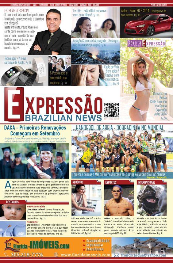 Expressão Brazilian News - Jornal brasileiro nos Estados Unidos, localizado no Sul d aFlorida, em Boca Raton. Um jornal dinâmico, moderno desenhado com muito bom gosto e bastante conteúdo. Vale a pena ler todos os meses. http://www.expressaonews.com