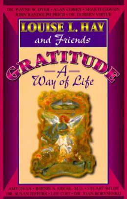 Gratitude: A Way of Life by Louise L. Hay, Jill Kramer (Editor)