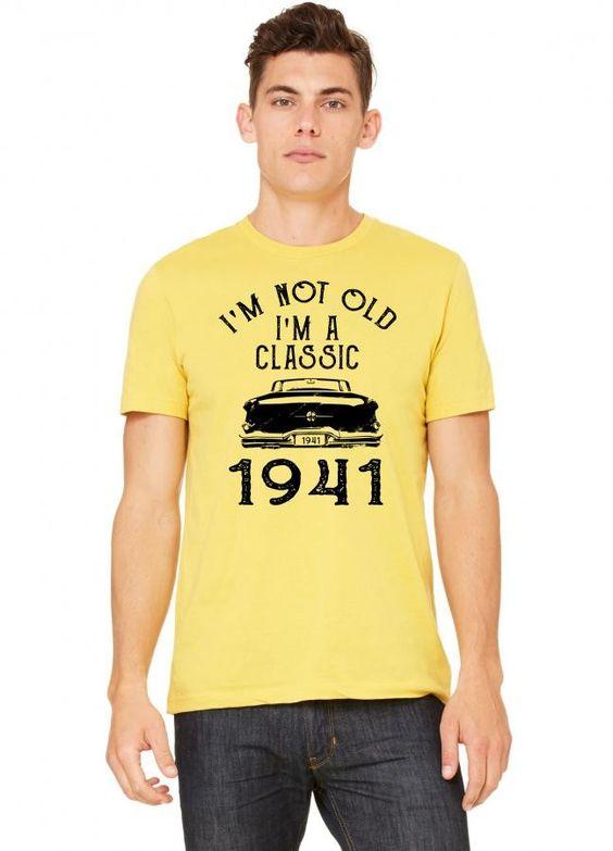 i'm not old i'm a classic 1941 Tshirt