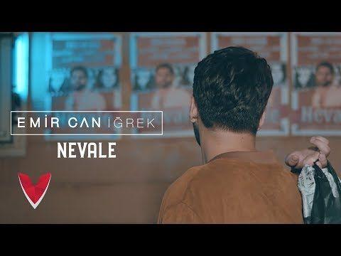 Emir Can Igrek Nevale Official Video Youtube 2020 Sarkilar Muzik Youtube