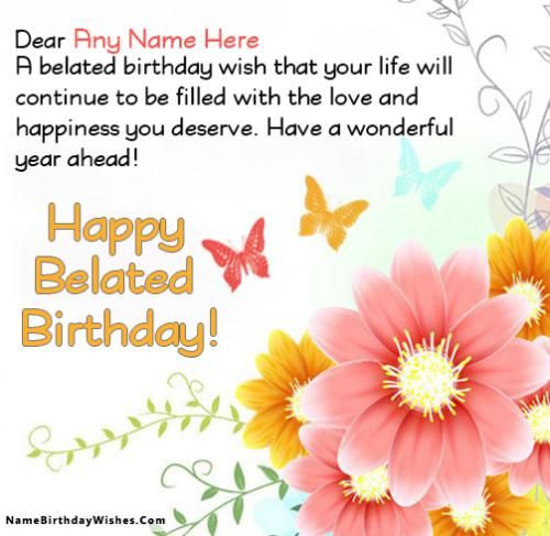 Belated Birthday Wishes For Friend With Name And Photo Belated