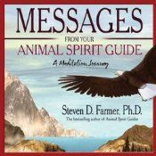 Messages from Your Animal Spirit Guide: A Meditation Journey | [Steven Farmer]
