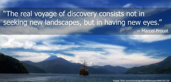 The real voyage of discovery consists not in seeking new ...