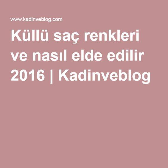 Küllü saç renkleri ve nasıl elde edilir 2016   Kadinveblog