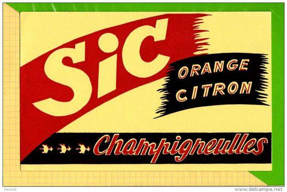 BUVARD & Blotting Paper : SIC  Orange Citron  CHAMPIGNEULLES - Liqueur & Bière