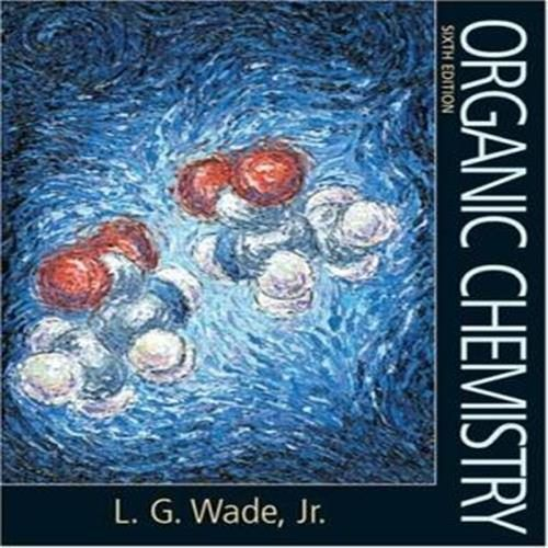 Solutions Manual For Organic Chemistry 6th Edition By Wade 6 Edition L G Wade Organic Chemistr In 2020 Organic Chemistry Textbook Chemistry Textbook Organic Chemistry