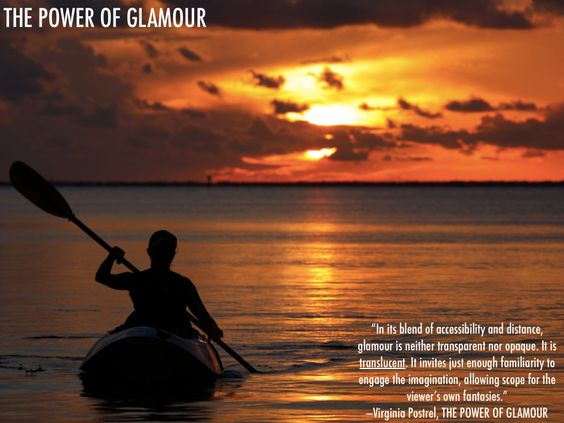 """""""In its blend of accessibility and distance, glamour is neither transparent nor opaque. It is translucent. It invites just enough familiarity to engage the imagination, allowing scope for the viewer's own fantasies."""" Quotation and photo from THE POWER OF GLAMOUR by Virginia Postrel #glamour #grace #autonomy #kayak #sunset #mystery #silhouette"""