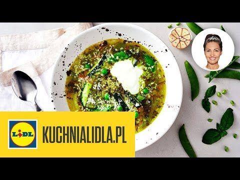 Zupa Z Zielonych Warzyw Kinga Paruzel Kuchnia Lidla Youtube