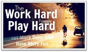 Kuvahaun tulos haulle work hard play hard