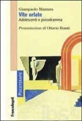 #Vite urlate. adolescenti e psicodramma editore Franco angeli  ad Euro 22.50 in #Franco angeli #Libri medicina branche