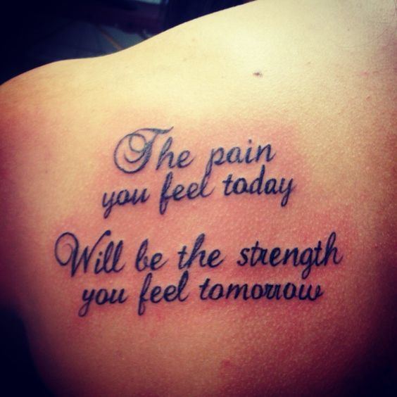 """the pain you feel today, will be the strength you feel ..."