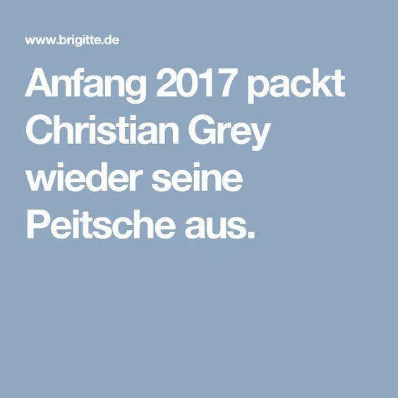 Anfang 2017 packt Christian Grey wieder seine Peitsche aus.
