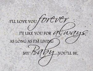I Love You Forever I Like You For Always Quote Gorgeous I'll Love You Forever I'll Like You For Always As Long As I'm