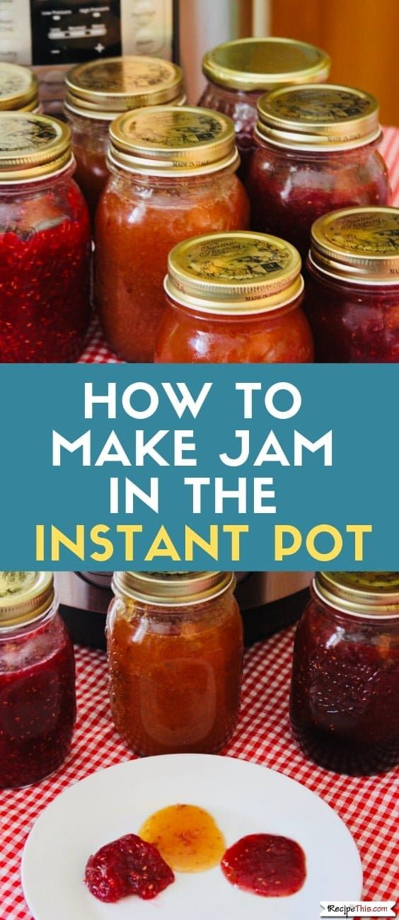 How To Make Jam In The Instant Pot (3 Ways) | Recipe This