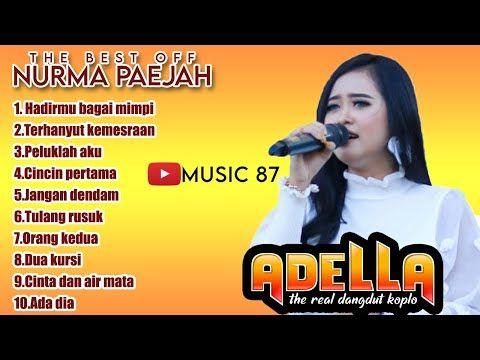 The Best Of Nurma Paejah Kdi Om Adella Full Album Youtube Lagu Lagu Terbaik Musik Klasik