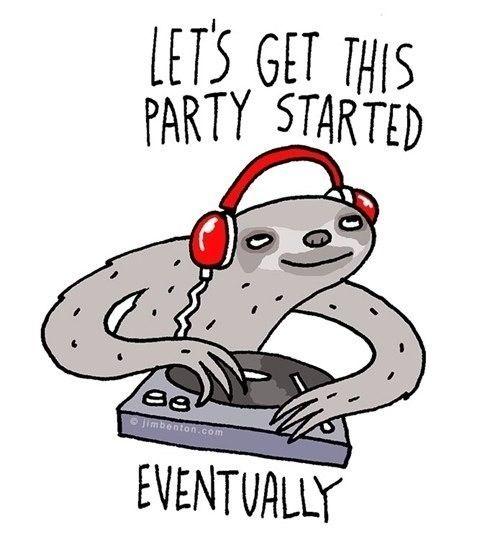 Sloth party. Haha aw so cute