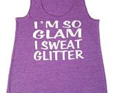I just got this today.  It is sooooo cute!!!  Workout tank So Glam I Sweat Glitter // Abundant Heart Apparel