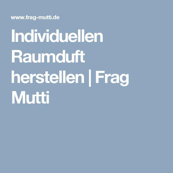 Individuellen Raumduft herstellen   Frag Mutti