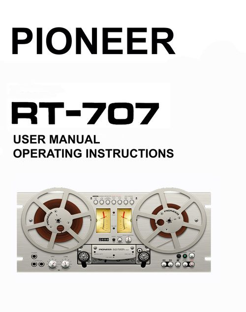 Pioneer Rt 707 Reel To Reel Owner User Manual User Manual Manual Pioneer