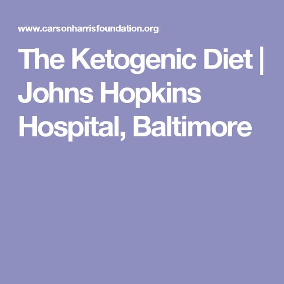The Ketogenic Diet | Johns Hopkins Hospital, Baltimore