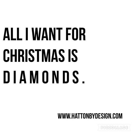 All i want for Christmas is Diamonds