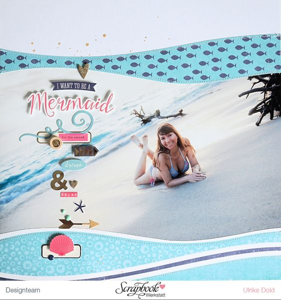 Layout *I Want To Be A Mermaid* - Echo Park Paper *Let´s Be Mermaids* - von Ulrike Dold