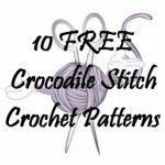 10 Free Crocodile Stitch Crochet Patterns