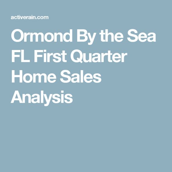 Ormond By the Sea FL First Quarter Home Sales Analysis - sales analysis