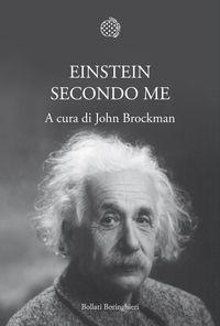 Tutti conosciamo Einstein, o almeno pensiamo di conoscerlo: il genio incompreso nascosto nell'oscuro ufficio brevetti di Berna, il bizzarro vecchietto che scorrazza in bicicletta per i viali di Princeton, con i capelli bianchi scarmigliati, il pacifista irriverente che non esita a tirar fuori la lingua davanti ai fotografi.